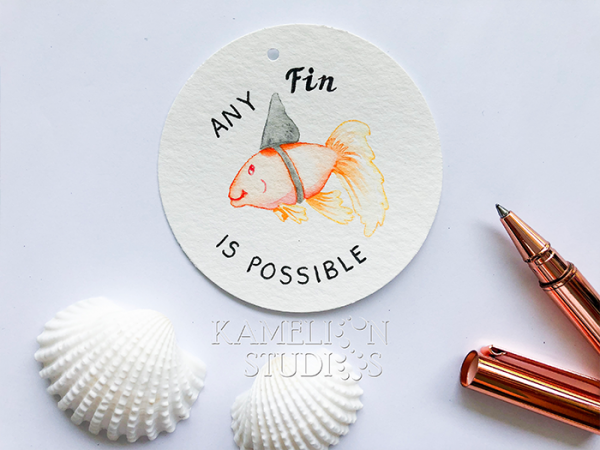 Any Fin is possible quote gift tag by Kamelion Studios